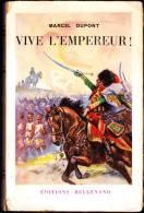 Marcel Dupont - Vive L' Empereur ! - Éditions Bellenand - ( 1950 ) . - Aventure