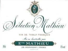 ETIQUETTE NEUVE SELECTION MATHIEU VIN DE TABLE FRANCAIS MIS EN BOUTEILLE PAR MATHIEU GESPUNSART ARDENNES - Unclassified