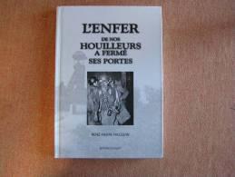 L´ ENFER DE NOS HOUILLEURS A FERME SES PORTES Charleroi Borinage Charbonnage Mineurs Charbon Mines R.P. HASQUIN Dédicacé - Belgique