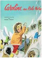 [ENFANTINA]  CAROLINE AU POLE NORD  IMAGINE ET ILLUSTRE PAR  PIERRE PROBST GRANDS ALBUMS HACHETTE  1962 - Livres, BD, Revues