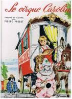 [ENFANTINA]  LE CIRQUE CAROLINE   IMAGINE ET ILLUSTRE PAR  PIERRE PROBST GRANDS ALBUMS HACHETTE  1963 - Livres, BD, Revues