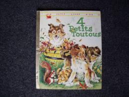 Album Pour Enfants 1961: 4 PETITS TOUTOUS  - Série UN PETIT LIVRE D´OR - Editions Des 2 Coqs D´Or - Livres, BD, Revues