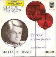 Claude François 45t. SP HOLLANDE *j'y Pense Et Puis J'oublie* - Autres - Musique Française