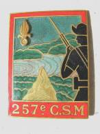 ANCIEN INSIGNE LEGION ETRANGERE PERIODE INDOCHINE LE 257° CSM DRAGO OLIVIER METRA DEPOSE TBE - Esercito