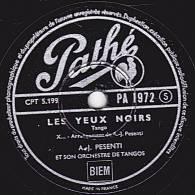 78 Tours - Pathé  PA 1972 - PESENTI Et Son Orch. De Tangos - LES YEUX NOIRS - LA PALOMA - 78 Rpm - Schellackplatten