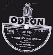 78 Tours - ODEON 282.880 - Ramon MENDIZABAL - LE TANGO DES JOURS HEUREUX - LES NUITS FLORENTINES - 78 Rpm - Schellackplatten