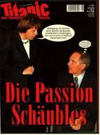 Titanic Zeitschrift  Nr. 4 / 2004 Mit : Die Passion Schäubles - Wurde Kofi Annan Abgehört? - Zeitungen & Zeitschriften