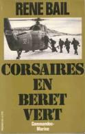 CORSAIRES BERET VERT COMMANDO MARINE KIEFFER FFL LIBERATION INDOCHINE ALGERIE - Libri