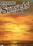 DIPINGERE - Dalla California.......compresa Traduzione In Italiano -Sunsets Dipingere I Tramonti - W.Foster....n°101 - Livres, BD, Revues