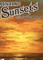 DIPINGERE - Dalla California.......compresa Traduzione In Italiano -Sunsets Dipingere I Tramonti - W.Foster....n°101 - Bücher, Zeitschriften, Comics