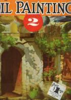 DIPINGERE - Dalla California.......compresa Traduzione In Italiano - Oil Painting 2 - W.Foster....n°100 - Libri, Riviste, Fumetti