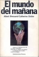 EL MUNDO DEL MAÑANA  ALBERT BRESSAND CATHERINE DISTLER SUDAMERICANA PLANETA  AÑO 1986 251 PAGINAS - Informatica & Internet