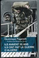 - ILS AVAIENT 20 Ans, Ils Ont Fait La Guerre D´Algérie, De Dominique Paganelli, Editions Tallandier, Neuf, Parfait état. - Par EDITEURS