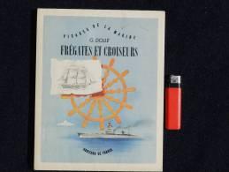 JOLI LIVRE : FREGATES ET CROISEURS  1948   à Voir . ....!! - Boten