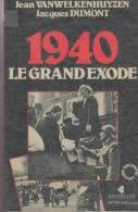 Vanwelkenhuyzen, Jean; Dumont, Jacques, 1940, Le Grand Exode - Guerre 1939-45