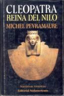 CLEOPATRA REINA DEL NILO MICHEL PEYRAMAURE  AÑO 1995 333 PAGINAS TITULO ORIGINAL DIVINE CLEOPATRE - Histoire Et Art