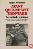 Neuman, Henri, Avant Qu'il Soit Trop Tard. Portraits De Résistants - Guerre 1939-45