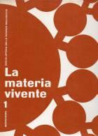 Enciclopedia Delle Scienze Biologiche - !961 - La Materia Vivente- Vol. N°01- L'Essere Vivente - Prima Edizione - Enciclopedie