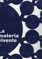 Enciclopedia Delle Scienze Biologiche - !961 - La Materia Vivente- Vol. N°03- La Conquista Vegetale- Prima Edizione - Enciclopedie