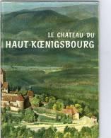 Ced , Château Du HAUT KOENIGSBOURG , Hans Haug , 16 Photographies , 2 Plans , Frais Fr : 1.95€ - Advertising