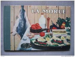 LIVRES - LA MORUE - PÊCHE , TRAITEMENT , QUALITES ALIMENTAIRES , CULINAIRES ET ECONOMIQUES - CUISINE - 1961 - Gastronomie