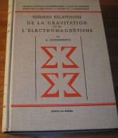 Théories Relativistes De La Gravitation Et De L'Electromagnétisme - A. Lichnerowicz - 1955. - Sciences