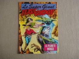 Le Super Géant Flash Gordon N°1 La Planète Mongo  Dynamisme Presse édition .Voir Photos. - Flash