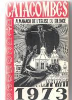 CATACOMBES 1973. ALMANACH DE L´EGLISE DU SILENCE Par Sergiu GROSSU - Religion