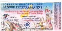 LOTTERIA EUROPEA CAVALCATA ALERAMICA DI ALESSANDRIA E MARATONA D'ITALIA DI CARPI      1996 - Biglietti Della Lotteria