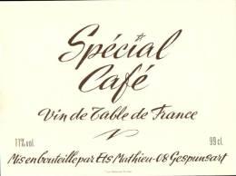 ETIQUETTE NEUVE SPECIAL CAFE VIN DE TABLE DE FRANCE MIS EN BOUTEILLE PAR MATHIEU GESPUNSART ARDENNES - Unclassified