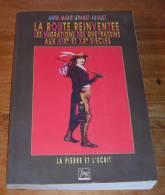 La Route Réinventée - Les Migrations Des Queyrassins Aux XIXee Et XXe Siècles - Anne-Marie Granet-Abisset - 1994. - Rhône-Alpes