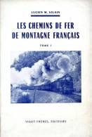 Les Chemins De Fer De Montagne Français, Par L.M. VILAIN, Ed. Vigot Frères, 1960 - Chemin De Fer & Tramway