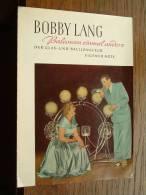 BOBBY LANG Balancen Einmal Anders Der Glas- Und Balljongleur Eigener Note BOBBY LANG Brochure ( Zie Foto Voor Details ) - Autres Collections