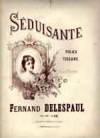 Partition Très Ancienne: Séduisante, Polka Tzigane Pour Piano Par Fernand Delespaul. - Scores & Partitions