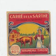 G  724/ETIQUETTE  FROMAGE  CARRE DE LA SARTHE  BRUNEAU TIMON - Fromage