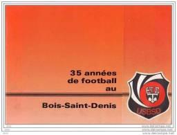 Revue De 48 Pages - 35 Années De Football Au BOIS - SAINT - DENIS  /  TREMBLAY LES GONESSES - Books