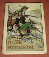 Willigerod, DER HELD VOM SCHILDHOF, 1910, 152 Seiten, Andreas Hofer, Jugend Zur Jahrhundertfeier Des - Libri Vecchi E Da Collezione
