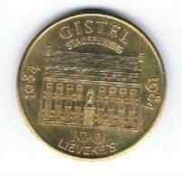 Belgi¨gemeentepenning 100 Lievekes 1984 Gistel - Gemeentepenningen
