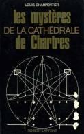 Les Mystères De La Cathédrale De Chartres Par Louis Charpentier - Centre - Val De Loire