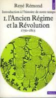 L'ancien Régime Et La Révolution 1750-1815 Par René Rémond (dédicace De L´auteur) - Livres Dédicacés