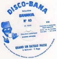 Disque Souple 45 Tours, DISCO BANA Selection Banania, Pub, N°40 Quand Un Bateau Passe - Formats Spéciaux