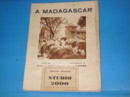 RARE LIVRE Ancien A MADAGASCAR Annee 1932 Nombreuses Illustrations - Livres, BD, Revues