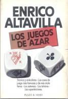ENRICO ALTAVILLA LOS JUEGOS DE AZAR TECNICA Y ANECDOTAS LAS CASAS DE JUEGO MAS FAMOSAS DEL MUNDO Y DE MAS MALA FAMA LOS - Livres, BD, Revues
