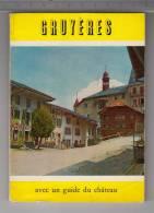Gruyères Par Henri  Naef, Avec Un Guide Du Château - 1959 - Tourisme