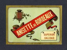 Etiquette De Liqueur: Anissette De Bordeaux. Lithpgraphie(11´5 X 8 Cms) (Ref.67538) - Labels