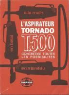 Notice ASPIRATEUR TORNADO T500 EN TRAINEAU EN BALAI Et A LA MAIN ( Accesoires Mode D'emploie ) - Publicités