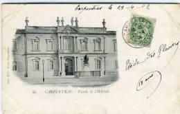 CPA 84 CARPENTRAS FACADE DE L HOPITAL 1902 - Carpentras