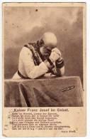 "ROYAL FAMILIES EMPEROR FRANZ JOSEF ""OUR EMPEROR IN PRAYER"" Nr. 58 OLD POSTCARD - Royal Families"