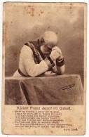 "ROYAL FAMILIES EMPEROR FRANZ JOSEF ""OUR EMPEROR IN PRAYER"" Nr. 58 PARTLY DAMAGED OLD POSTCARD - Royal Families"