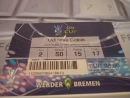 Werder Bremen-Udinese/Football/UEFA Cup Match Ticket - Tickets D'entrée
